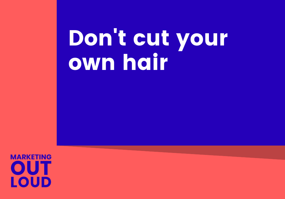 Don't cut your own hair
