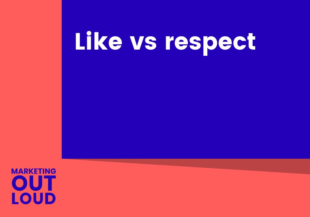 Like vs respect