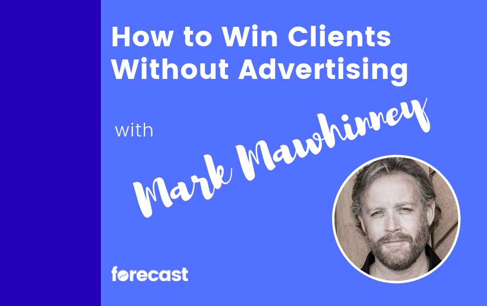 How to Win Clients Without Advertising With Marc Mawhinney