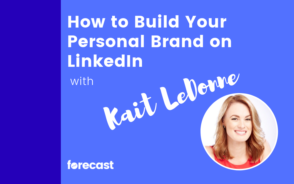 How to Build Your Personal Brand on LinkedIn With Kait LeDonne