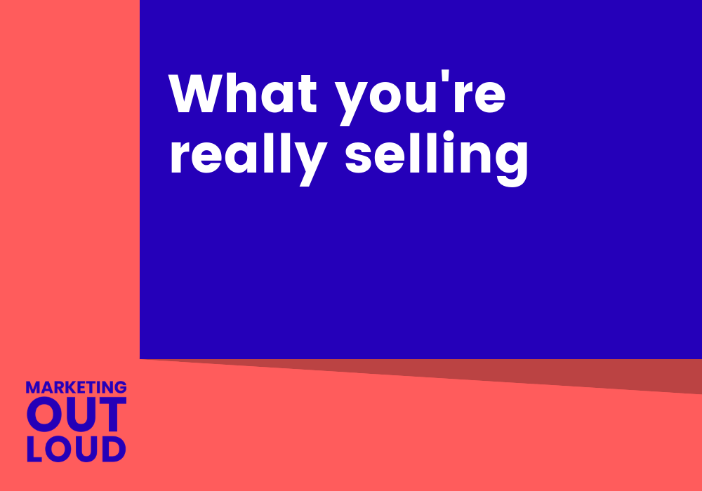 What you're really selling