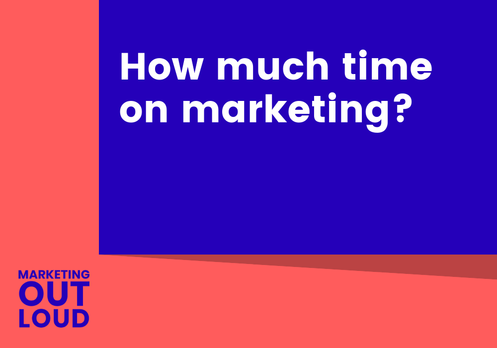 How much time on marketing?