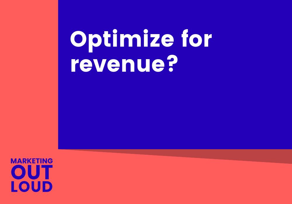 Optimize for revenue?