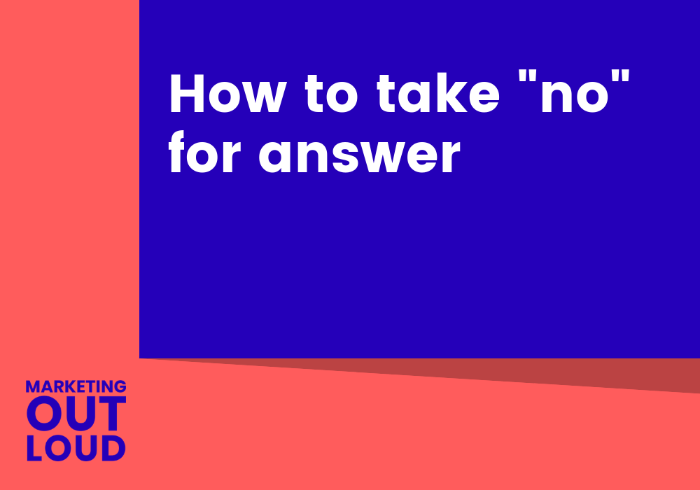 "How to take ""no"" for answer"
