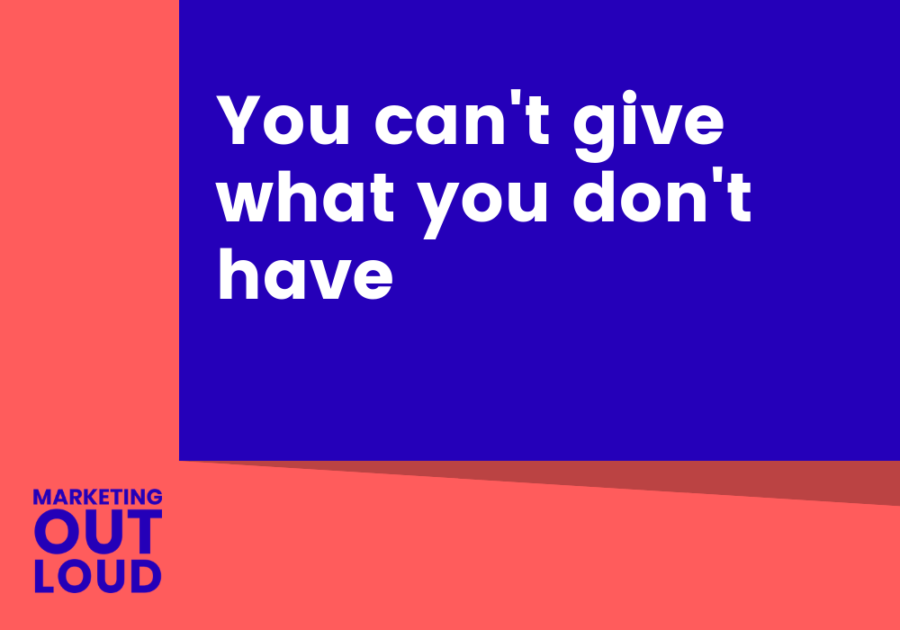 You can't give what you don't have