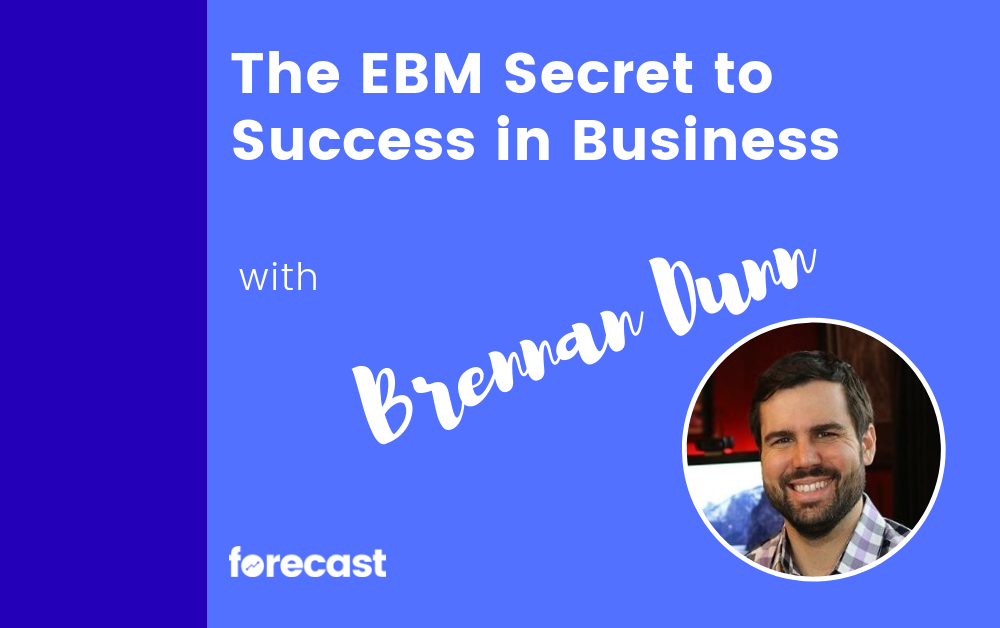 The EBM secret to success in business with Brennan Dunn