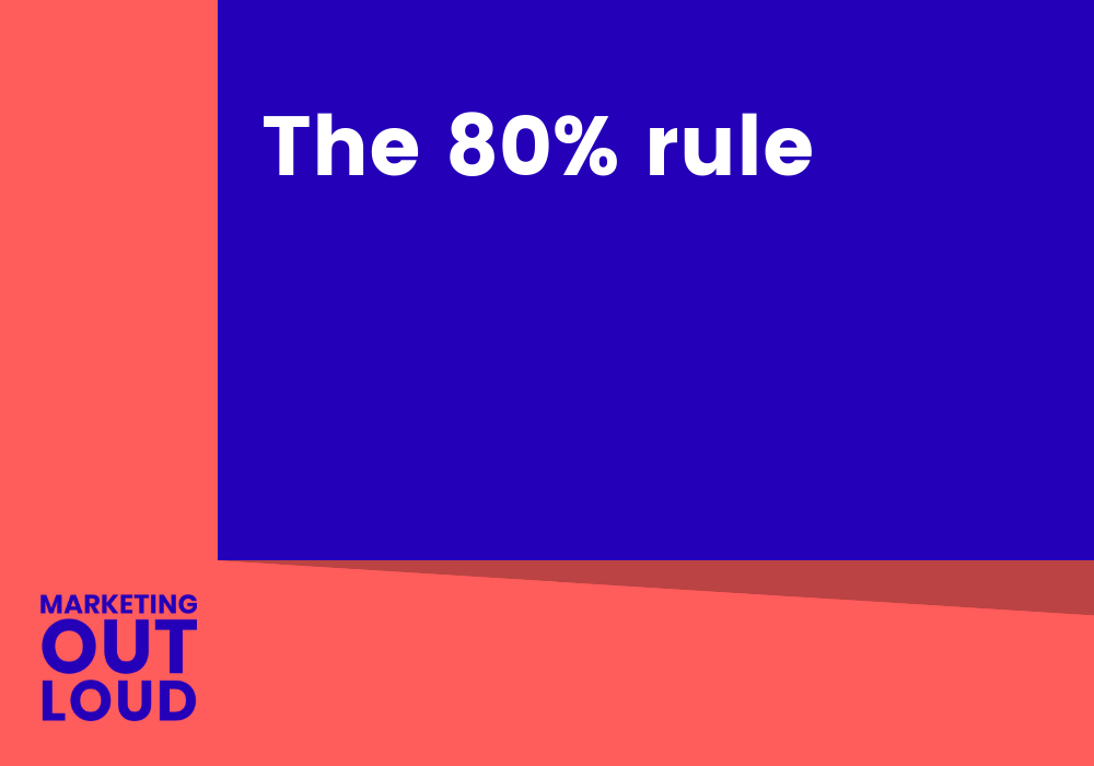 The 80% rule