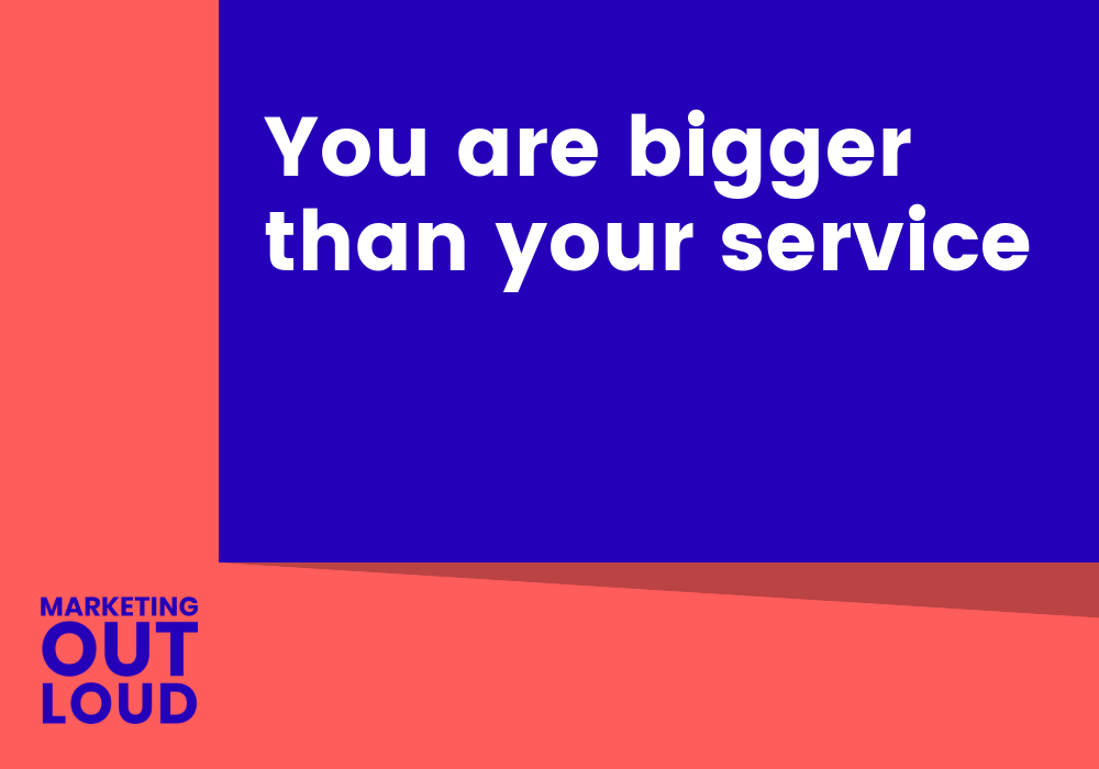 You are bigger than your service