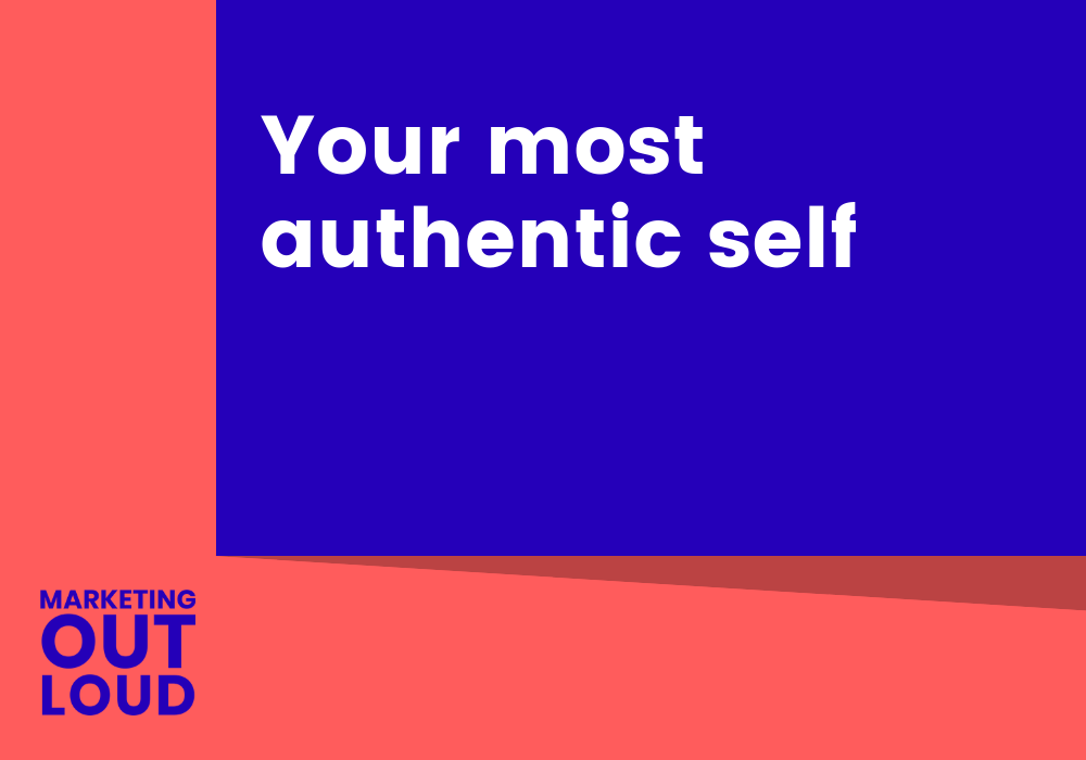 Your most authentic self