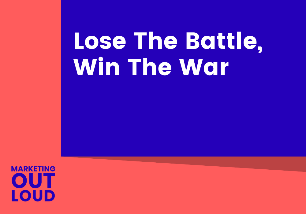 Lose The Battle, Win The War