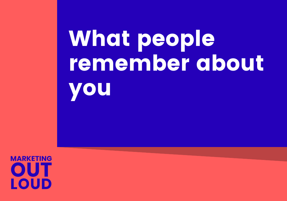 What people remember about you