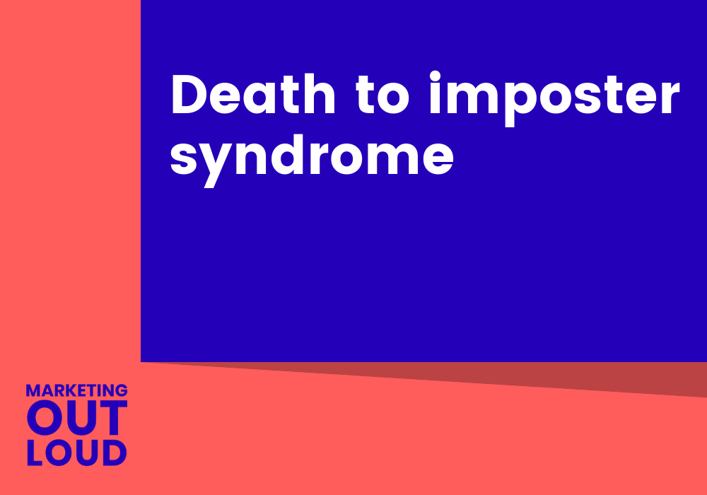 Death to imposter syndrome