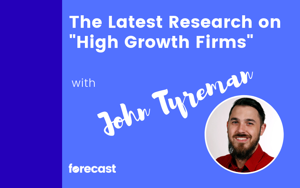 "The Latest Research on ""High Growth Firms"" with John Tyreman"