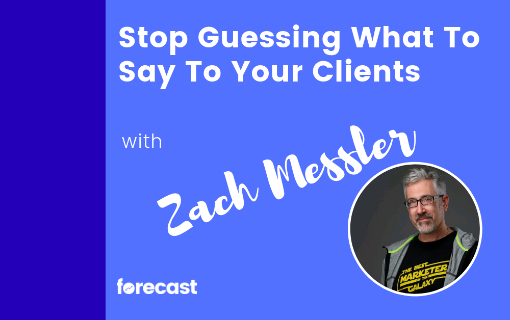 Stop Guessing What To Say To Your Clients with Zach Messler