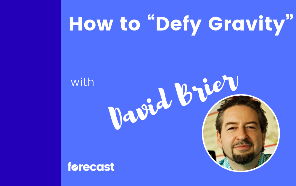 "How to ""Defy Gravity"" With David Brier"