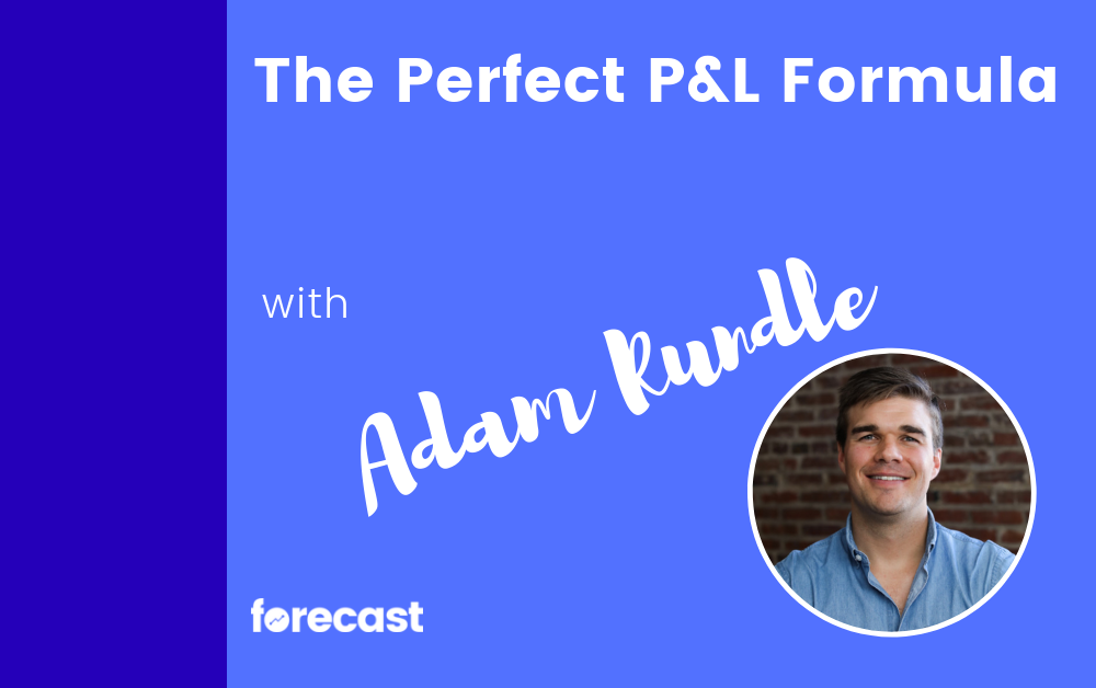 The Perfect P&L Formula with Adam Rundle