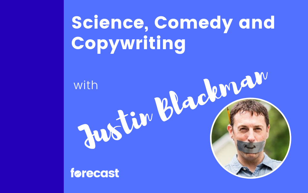 Science, Comedy and Copywriting with Justin Blackman