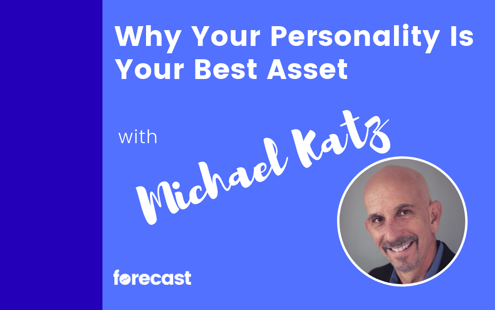 Why Your Personality Is Your Best Asset with Michael Katz