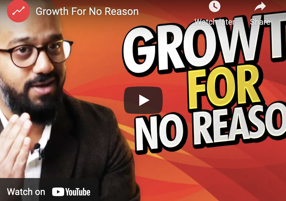 Growth For No Reason